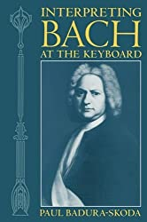 Interpreting Bach at the Keyboard (Clarendon Paperbacks) by Paul Badura-Skoda (2000-09-07)