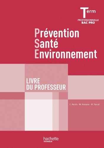 Prévention Santé Environnement Term. Bac Pro - Livre professeur - Ed.2011