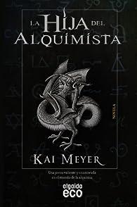 La hija del alquimista par Kai Meyer
