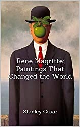 Rene Magritte: Paintings That Changed the World