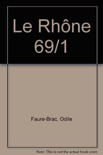 Le Rhône 69/1 par Odile Faure-Brac