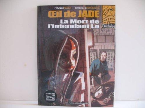 Oeil de jade, Tome 1 : La Mort de l'intendant Lo