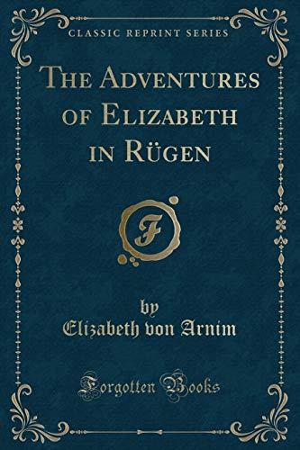 The Adventures of Elizabeth in Rügen (Classic Reprint)