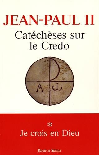 Catéchèses sur le Credo : Tome 1, Je crois en Dieu par Jean-Paul II