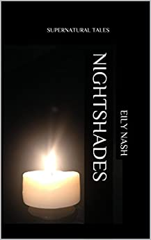 NIGHTSHADES: SUPERNATURAL TALES by [Nash, Eily]