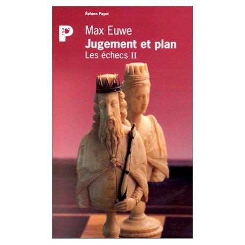 Les échecs, tome II : Jugement et plan par Max Euwe