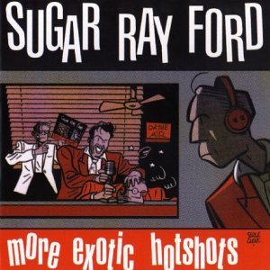 More Exotic Hotshots by Sugar Ray Ford (1998-02-01)