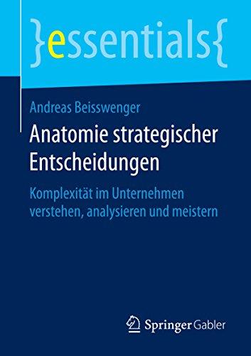 Anatomie strategischer Entscheidungen: Komplexität im Unternehmen ...