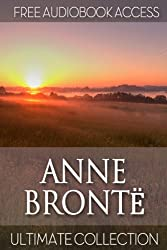 Anne Bronte: Ultimate Collection (Timeless Classics Book 3) (English Edition)