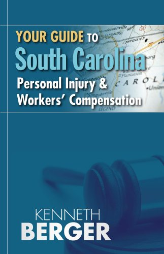 Your Guide to South Carolina Personal Injury & Workers' Compensation (English Edition)