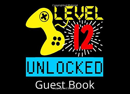 Level 12 Unlocked Guest Book: 12th Birthday Party Guestbook and Keepsake Book for 12 Year Olds