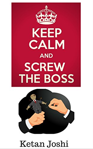 Keep Calm and Screw the Boss