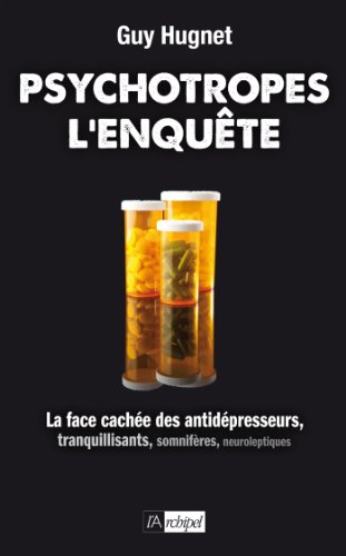 Psychotropes : l'enqute (Rcits, tmoignages)