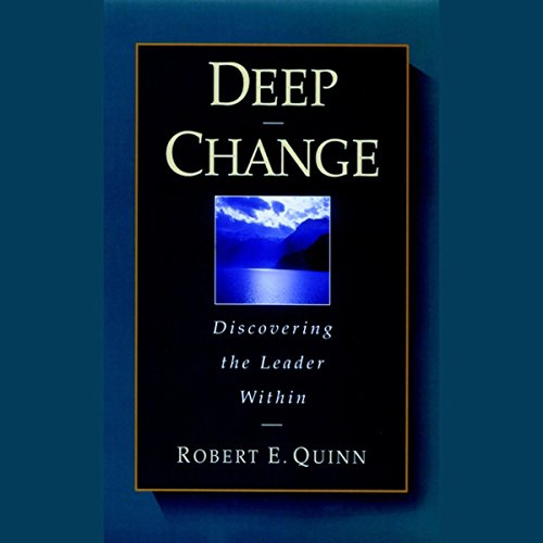Deep Change: Discovering the Leader Within  Audiolibri