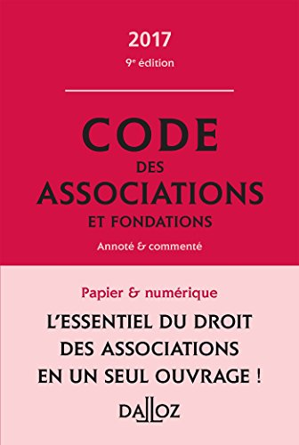 Code des associations et fondations 2017, commenté par **