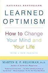 (Learned Optimism: How to Change Your Mind and Your Life) By Seligman, Martin E. P. (Author) Paperback on 03-Jan-2006