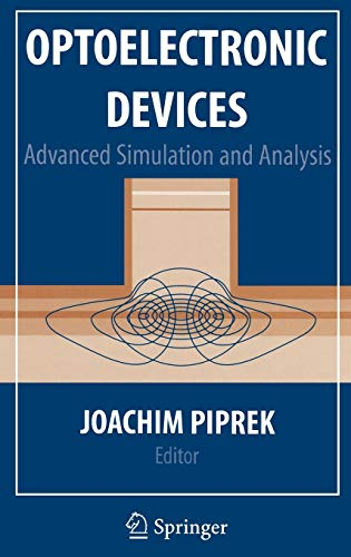 Optoelectronic Devices: Advanced Simulation And Analysis PDF Books