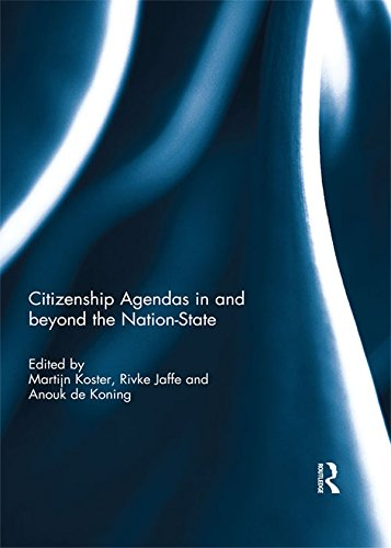 Citizenship Agendas in and beyond the Nation-State