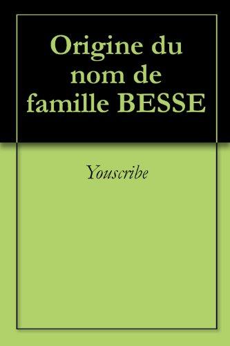Origine du nom de famille BESSE (Oeuvres courtes) par Youscribe