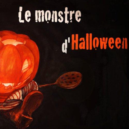 Le monstre d'Halloween (Monstres Les Dhalloween)