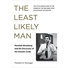 The Least Likely Man: Marshall Nirenberg and the Discovery of the Genetic Code (The MIT Press) (English Edition)