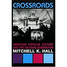[( Crossroads: American Popular Culture and the Vietnam Generation )] [by: Mitchell K. Hall] [Sep-2005]