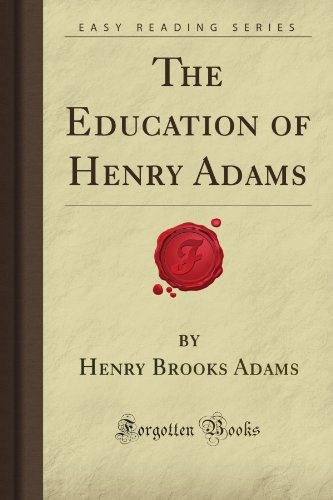 The Education of Henry Adams (Forgotten Books)