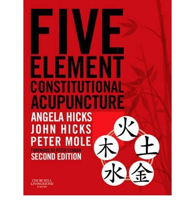[(Five Element Constitutional Acupuncture)] [Author: Angela Hicks] published on (January, 2011)