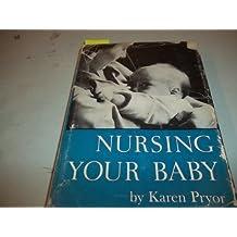 Nursing Your Baby by Karen Pryor (1963-12-01)