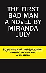 The First Bad Man by Miranda July (2015-02-19)