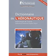 Dictionnaire aéronautique thématique & illustré anglais-français avec index français-anglais