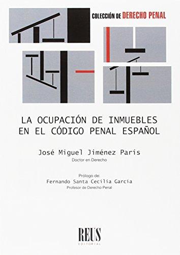 La ocupación de inmuebles en el Código penal español (Derecho Penal)
