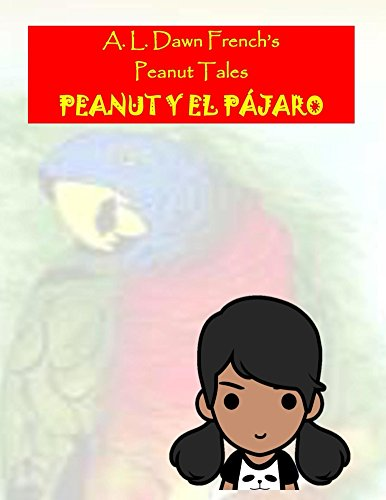 Peanut y el Pajaro (Cuentos de Peanut nº 0) por A. L. Dawn French