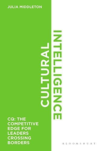 Cultural Intelligence: CQ: The Competitive Edge for Leaders Crossing Borders by Middleton, Julia (2014) Hardcover