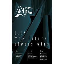 Arc 1.1: The Future Always Wins (English Edition)