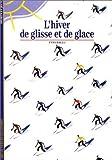 L'hiver de glisse et de glace by Yves Ballu(1991-11-20)