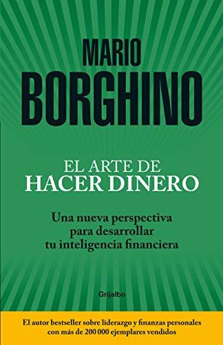El arte de hacer dinero: Una nueva perspectiva para desarrollar su inteligencia financiera / The Art of Making Money par Mario Borghino