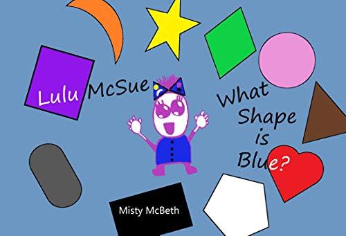 Lulu McSue What Shape is Blue? (English Edition)