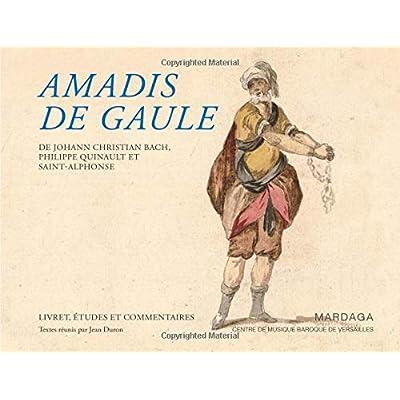 Amadis de Gaule de Johann Christian Bach, Philippe Quinault et Saint-Alphonse: Livret, études et commentaires