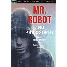 Mr. Robot and Philosophy (Popular Culture and Philosophy, Band 109)