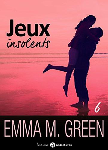 Jeux insolents - Vol. 6 par Emma M. Green