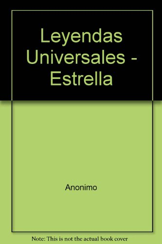 Leyendas Universales/universal Legens (ESTRELLA) por Anonimo