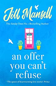 An Offer You Can't Refuse: The absolutely IRRESISTIBLE Sunday Times bestseller . . . Your feelgood read fo