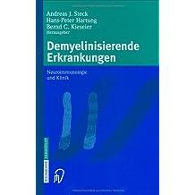 Demyelinisierende Erkrankungen. Neuroimmunologie und Klinik