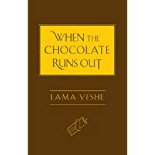 When the Chocolate Runs Out (English Edition)