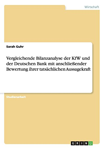 vergleichende-bilanzanalyse-der-kfw-und-der-deutschen-bank-mit-anschliessender-bewertung-ihrer-tatsa