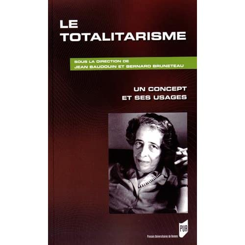 Le totalitarisme : Un concept et ses usages