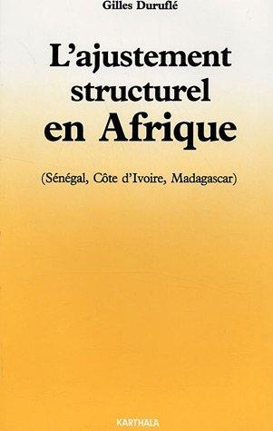 L'ajustement structurel en Afrique : Sénégal, Côte d'Ivoire, Madagascar