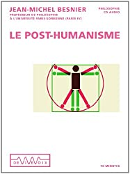 Le post-humanisme - Qui serons-nous demain ?