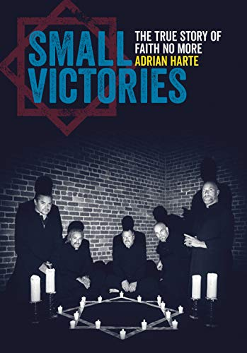 Small Victories: The True Story Of Faith No More (English Edition) (Amazon Jawbone)